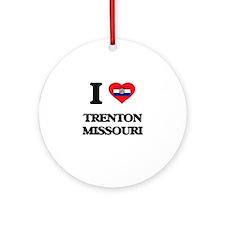 I love Trenton Missouri Ornament (Round)