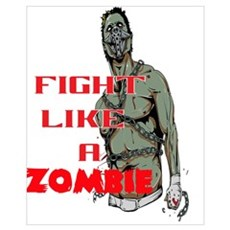 Fight Like A Zombie Poster