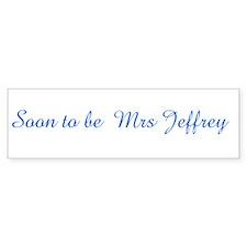 Soon to be Mrs Jeffrey Bumper Bumper Sticker