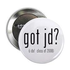 got jd? (i do! class of 2008) Button