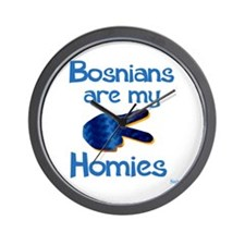 Bosnians are my homies. Wall Clock