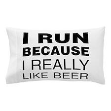 I Run For Beer Pillow Case
