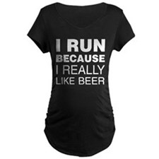 I Run For Beer Maternity T-Shirt