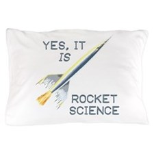 It's Rocket Science Pillow Case