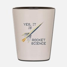 IT'S ROCKET SCIENCE Shot Glass