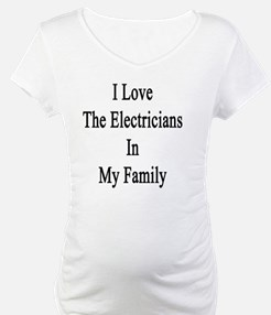 I Love The Electricians In My Fa Shirt