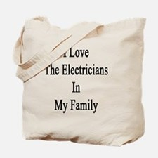 I Love The Electricians In My Family  Tote Bag