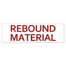Rebound Material Bumper Bumper Sticker