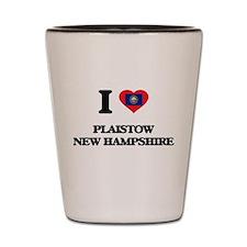I love Plaistow New Hampshire Shot Glass