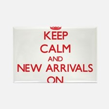 Keep Calm and New Arrivals ON Magnets