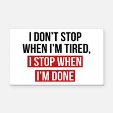 I Stop When I'm Done Rectangle Car Magnet