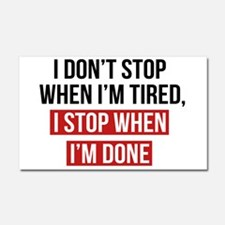 I Stop When I'm Done Car Magnet 20 x 12