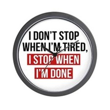 I Stop When I'm Done Wall Clock