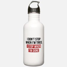 I Stop When I'm Done Water Bottle