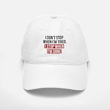I Stop When I'm Done Baseball Baseball Baseball Cap