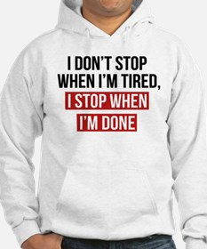 I Stop When I'm Done Hoodie