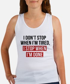 I Stop When I'm Done Tank Top