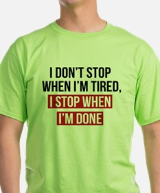 I Stop When I'm Done T-Shirt