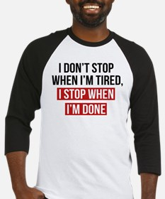 I Stop When I'm Done Baseball Jersey
