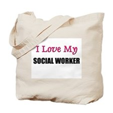 I Love My SOCIAL WORKER Tote Bag