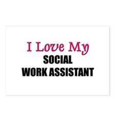 I Love My SOCIAL WORK ASSISTANT Postcards (Package