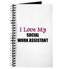 I Love My SOCIAL WORK ASSISTANT Journal