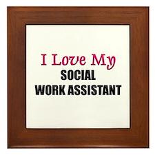 I Love My SOCIAL WORK ASSISTANT Framed Tile