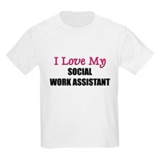 I Love My SOCIAL WORK ASSISTANT T-Shirt