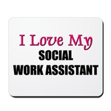 I Love My SOCIAL WORK ASSISTANT Mousepad