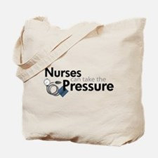 nurses can take the pressure Tote Bag