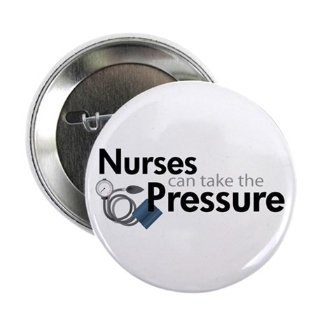 """nurses can take the pressure 2.25"""" Button (10 pack"""