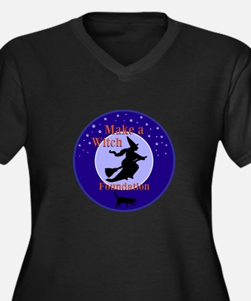Make a Witch Foundation Plus Size T-Shirt