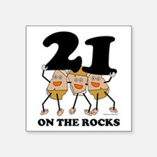 "21 on the Rocks Square Sticker 3"" x 3"""