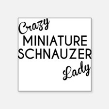 Crazy Miniature Schnauzer Lady Sticker