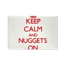 Keep Calm and Nuggets ON Magnets