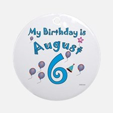 August 6th Birthday Ornament (Round)