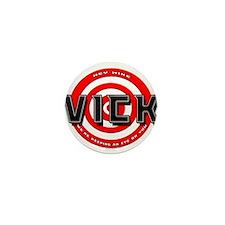 VICK MUST GO Mini Button