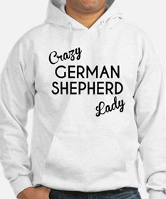 Crazy German Shepherd Lady Hoodie