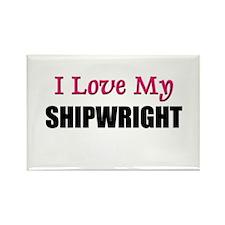 I Love My SHIPWRIGHT Rectangle Magnet