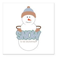 "Snow Is Dellightful Square Car Magnet 3"" x 3"""