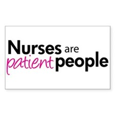 nurses are patient people pink Sticker (Rectangula