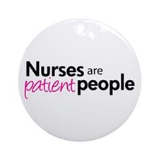 nurses are patient people pink Ornament (Round)