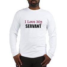 I Love My SERVANT Long Sleeve T-Shirt