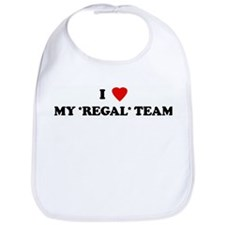 I Love MY *REGAL* TEAM Bib