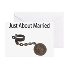 Just About Married Greeting Card