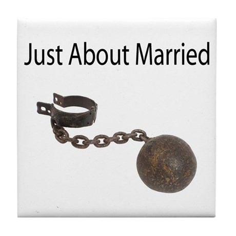 Just About Married Tile Coaster
