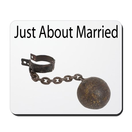 Just About Married Mousepad