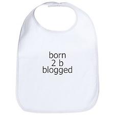 born 2 b blogged Bib