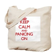 Keep Calm and Panicing ON Tote Bag