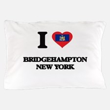 I love Bridgehampton New York Pillow Case